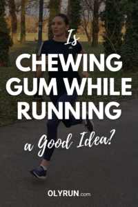 is chewing gum while running a good idea